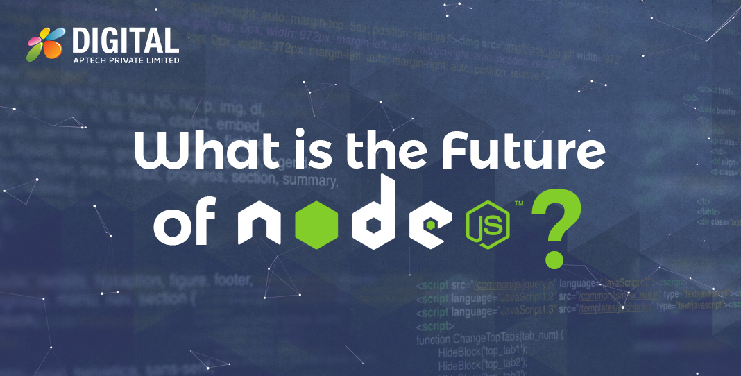 So What Is The Future Of Nodejs Prediction Report By Digital Aptech