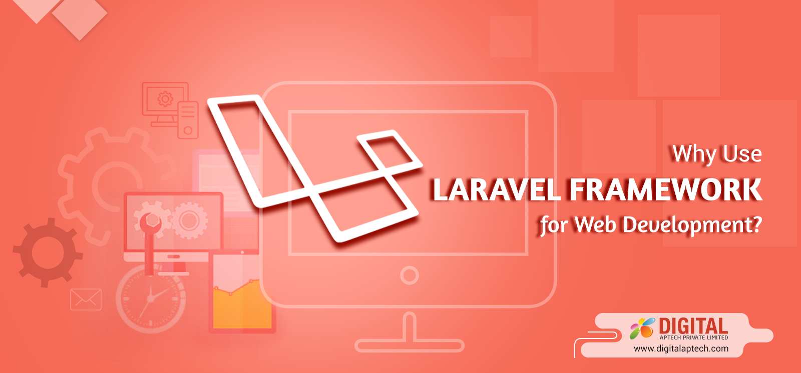 Top 4 Advantages of Using Laravel for Web Development