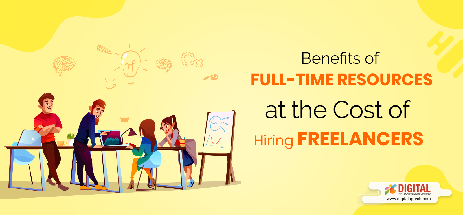 The Benefits of Full-Time Resources at the Cost of Hiring Freelancers