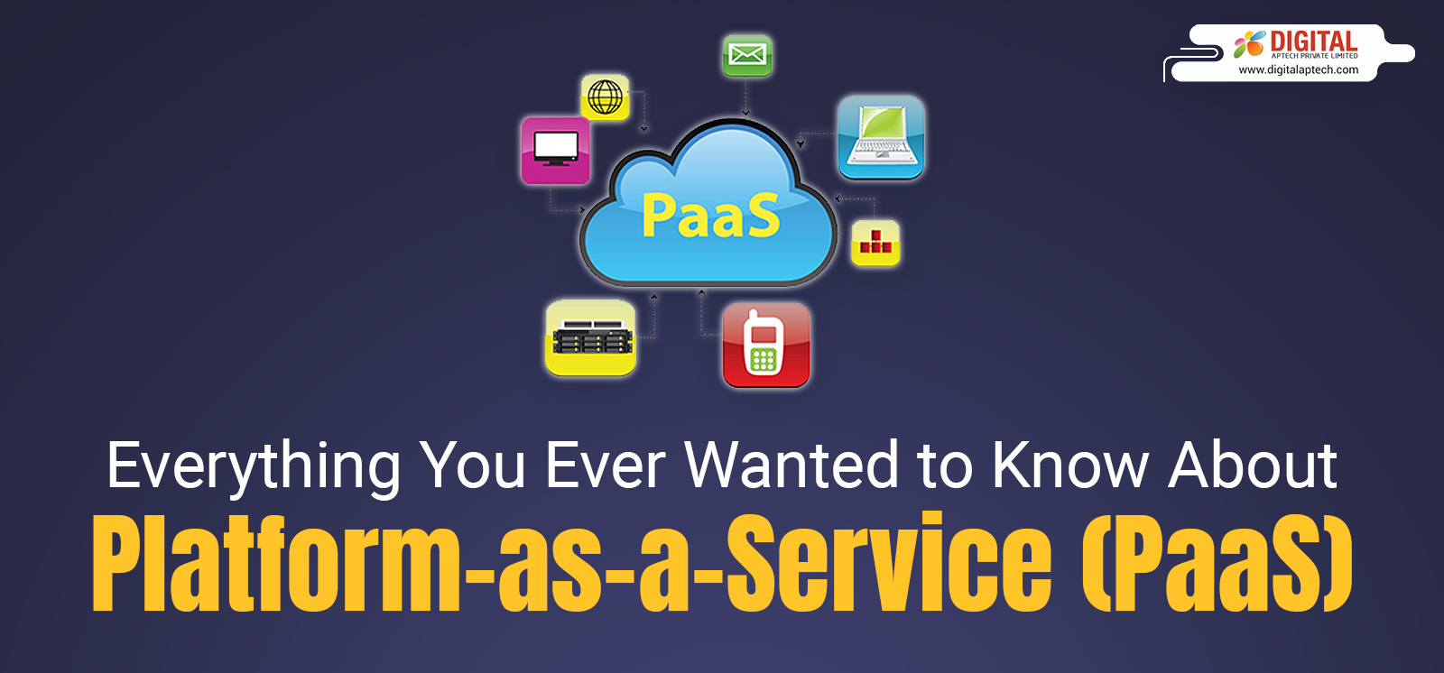 Everything You Ever Wanted to Know About PaaS (Platform-as-a-Service )