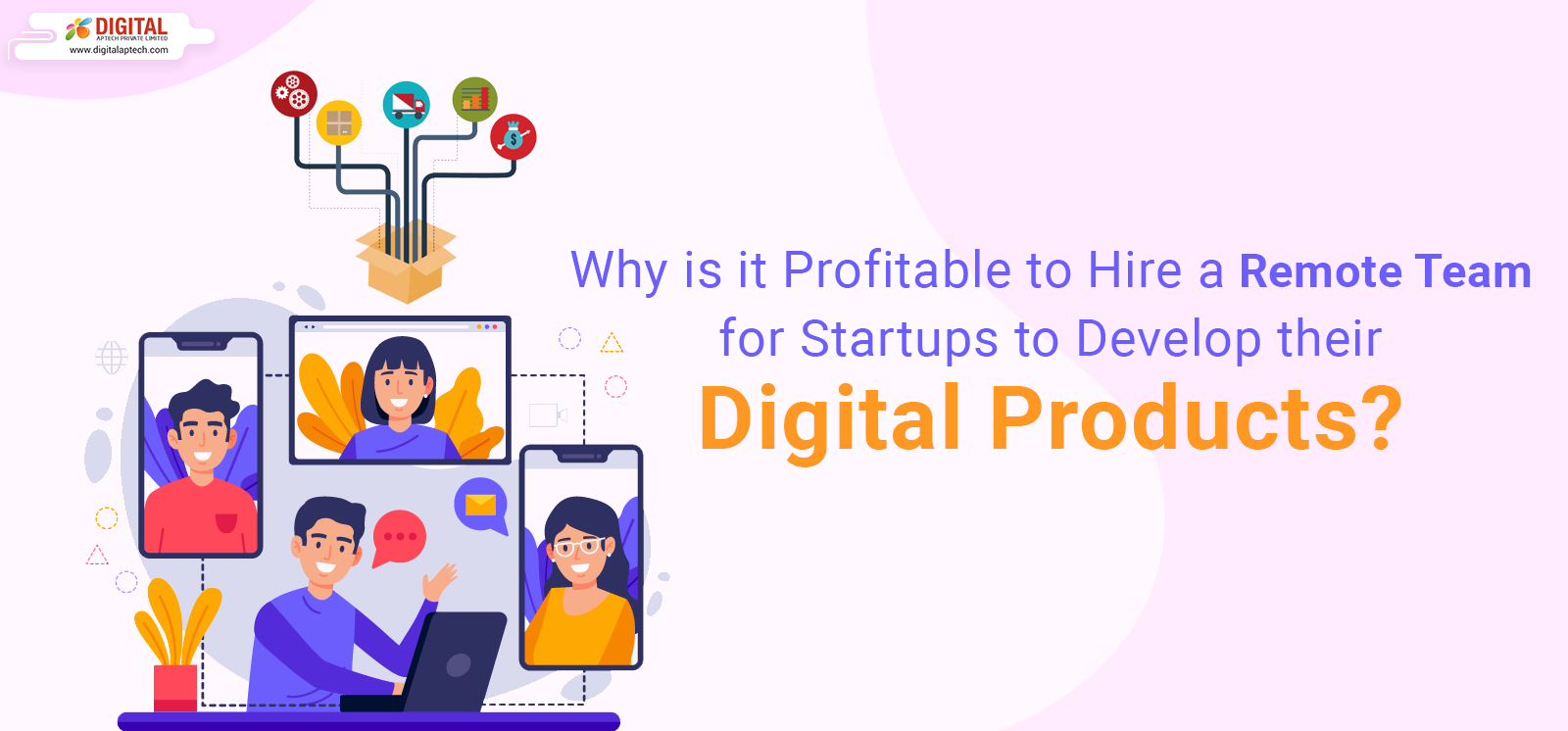 Why is it Profitable to Hire a Remote Team for Startups to Develop their Digital Products?