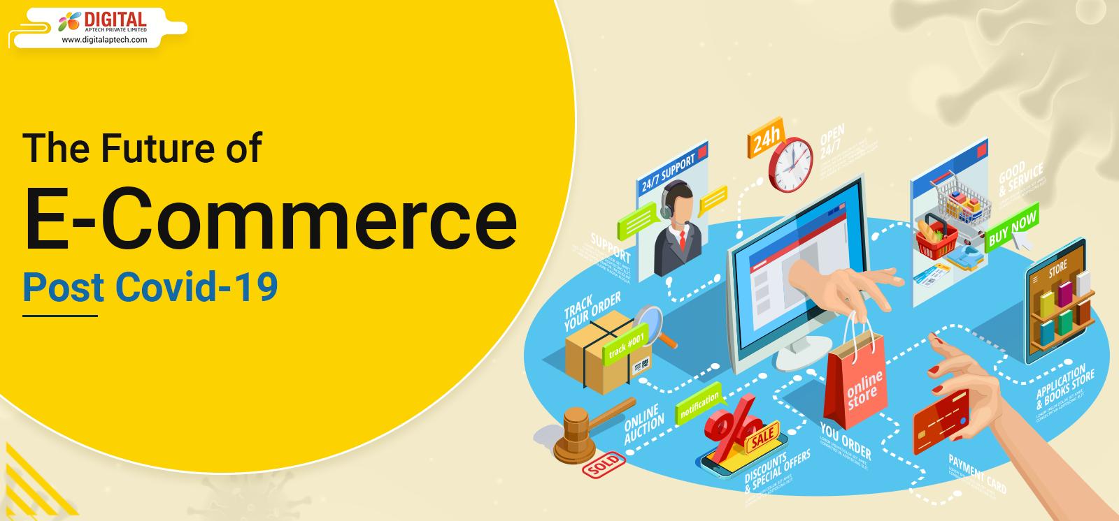 The Future of E-Commerce Post Covid-19